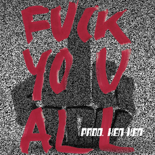 artworks 000089912778 kgeyjl t500x500 Palermo Stone   F*ck You All (Prod. By Ken Ken Beats)