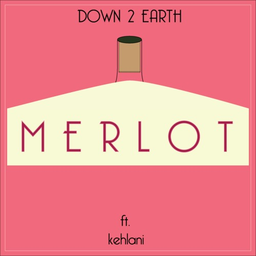 artworks 000089920301 seju92 t500x500 Down 2 Earth   Merlot Ft. Kehlani