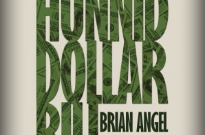 Brian Angel x Fat Pimp – Hunnid Dollar Bills (Prod. NSC & Bizness Boi)