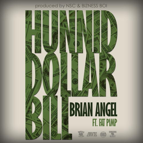 artworks-000091271839-fn9wzh-t500x500 Brian Angel x Fat Pimp - Hunnid Dollar Bills (Prod. NSC & Bizness Boi)