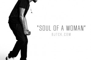 BJ The Chicago Kid – Soul Of A Woman