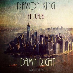 Davon King ft. J.A.B. – Damn Right (Prod. by Noco)