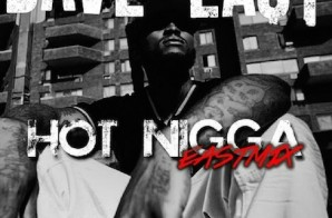 Dave East – Hot Nigga