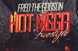 Fred The Godson – Hot Nigga (Remix)