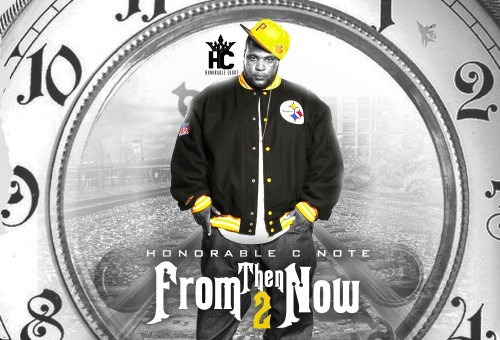 Honorable C Note – From Then Til Now (Mixtape)