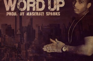 Mack Milly – Word Up (Prod. by Maserati Sparks)