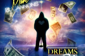 Marc Bucannons – Dreams To Reality (Mixtape)