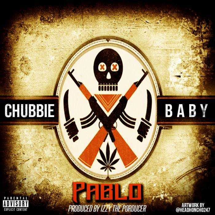 pablo Chubbie Baby - Pablo (Prod. by Izze The Producer)