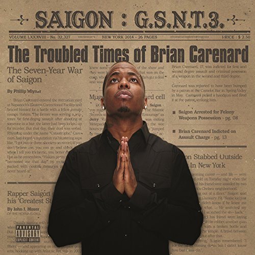 saigon-gsnt-3 Saigon - G.S.N.T. 3: The Trouble Times Of Brian Carenard (Album Cover & Tracklist)