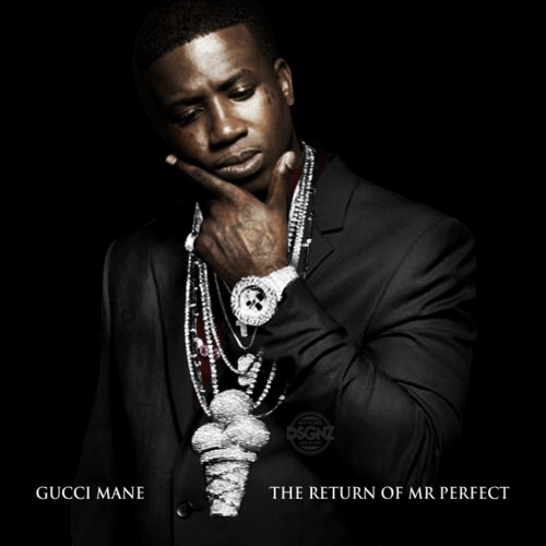 thereturnofmrperfect Gucci Mane – The Return Of Mr. Perfect (Album Stream)