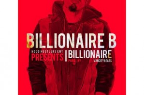 Billionaire B – Billionaire (Prod. by VanCity Beats)