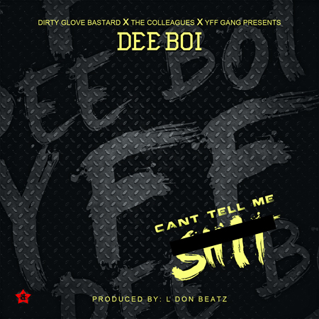 unnamed-16 Dee Boi - Can't Tell Me Shit (Prod. by L Don Beatz)
