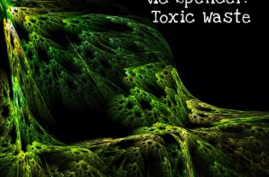 Vic Spencer – Toxic Waste