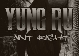 Yung Ru – Aint Right