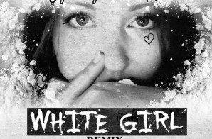 Shy Glizzy – White Girl Ft. Lil Durk (Remix)