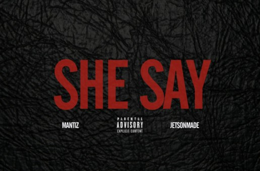 Mantiz – She Say Ft. Jetson