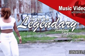 3D Na'Tee – Legendary Ft. Skyzoo (Video)