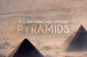 X.O. – Pyramids Ft. Kidd Upstairs