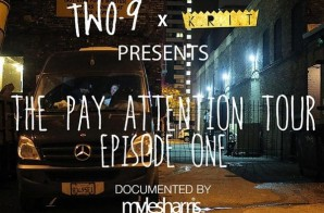 Two-9 – #PayAttentionTour Recap Part One (Video)