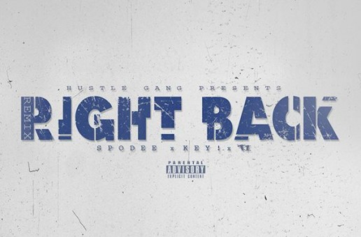 Spodee x Key! x T.I. – Right Back (Prod. by Dun Deal)