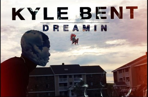 Kyle Bent – Dreamin' Our Whole Lives (Video)