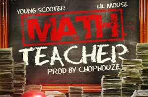 Lil Mouse – Math Teacher Ft. Young Scooter