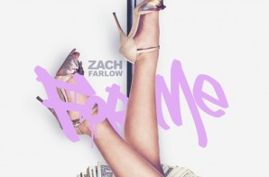 Zach Farlow – For Me