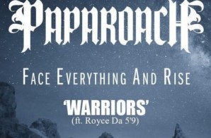 Papa Roach – Warriors Ft. Royce Da 5'9