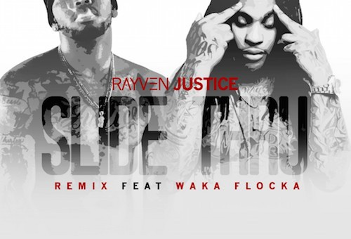 Rayven Justice – Slide Thru (Remix) Ft. Waka Flocka