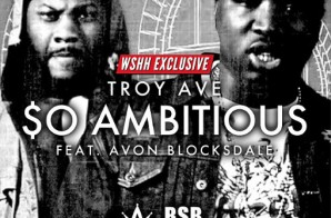 Troy Ave – So Ambitious (Video)