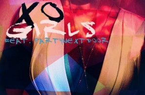 XO – Girls Ft. PARTYNEXTDOOR