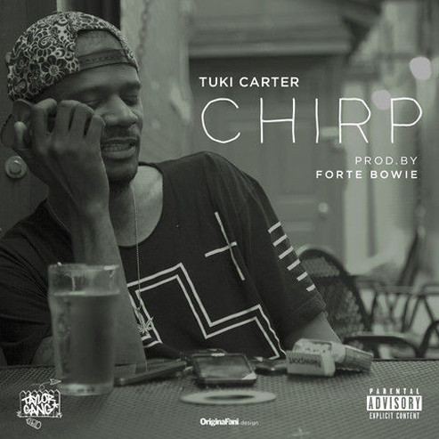 Screen-Shot-2014-10-16-at-6.13.15-PM-1 Tuki Carter - Chirp (Prod. By ForteBowie)