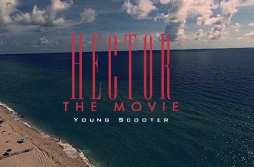 Young Scooter – Hector (The Movie Trailer)