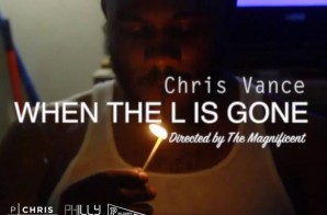 Chris Vance – When The L Is Gone (Video)
