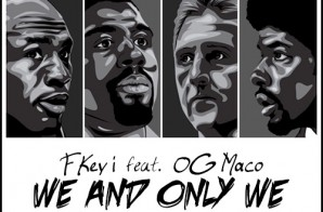 Key! Feat. OG Maco – We And Only We (Prod. By FKi & Linz Prag)