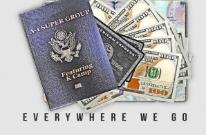 A-1 Super Group – Everywhere We Go Ft. K Camp