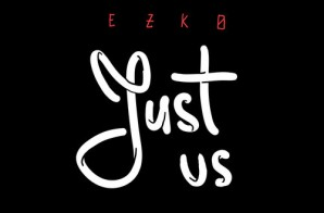 Ezko – Just Us (Prod. By CaZtheProducer)