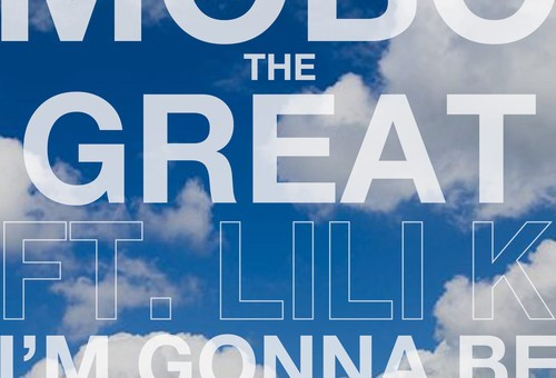 Mobo The Great – I'm Gonna Be Ft. Lili K. (Prod. By Na$im Williams)