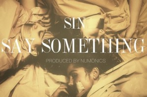 SIN – Say Something (Prod. By Numonics)