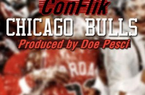 ConFlik – Chicago Bulls (Prod. By Doe Pesci)