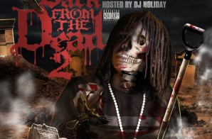 Chief Keef – Back From The Dead 2 (Mixtape) (Hosted by DJ Holiday)