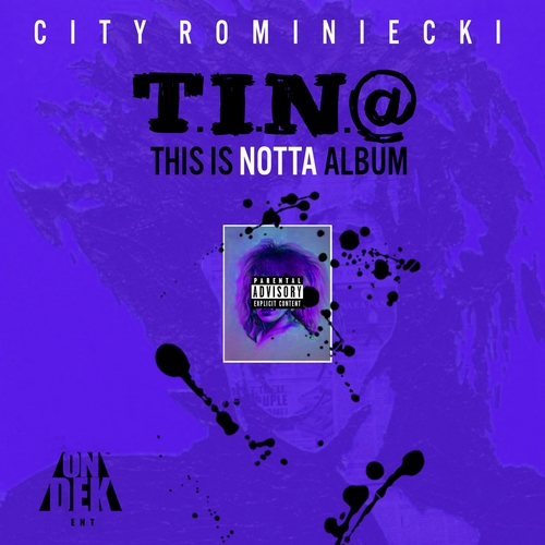 city-rominiecki-t-i-n-a-this-is-notta-album-mixtape-HHS1987-2014 City Rominiecki - T.I.N.A. (This Is Notta Album) (Mixtape)