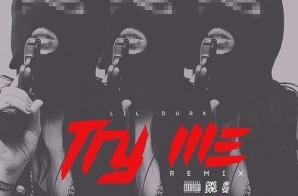 Lil Durk – Try Me (Remix)