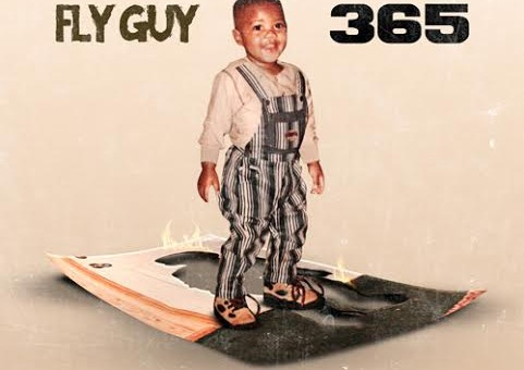 Fly Guy – 365 (Mixtape) (Hosted By DJ Flatline)