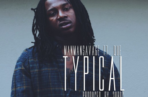 ManMan Savage x Que – Typical