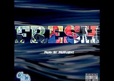 Chox-Mak x DJ YRS Jerzy – Fresh (Prod. By Profluent)