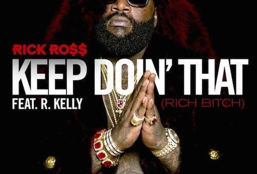 Rick Ross x R.Kelly – Keep Doin That (Prod. by V12 The Hitman)