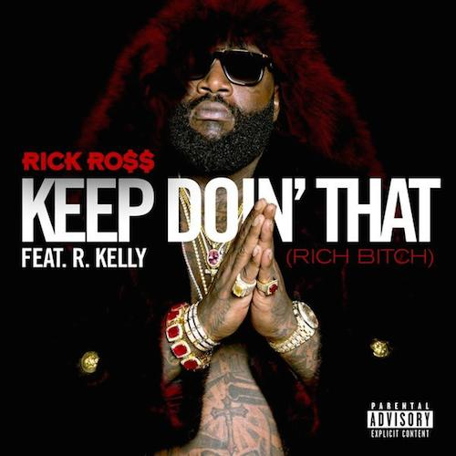 keep-doing-that Rick Ross x R.Kelly - Keep Doin That (Prod. by V12 The Hitman)