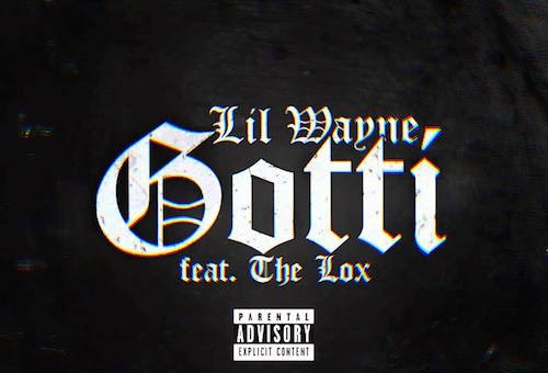 Lil Wayne – Gotti Ft. The Lox