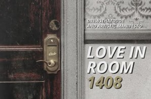 Listen To DrewsThatDude's Artistic Manifesto Presented 'Love In Room 1408' Mix!